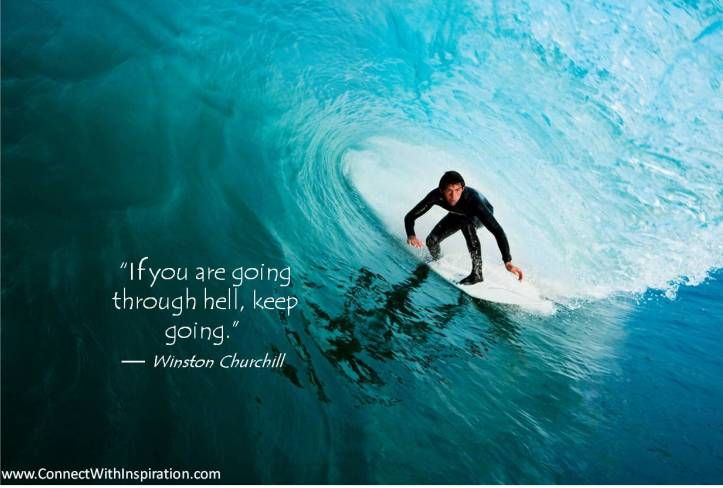 Difficult-Times-Quote-If-You-Are-Going-Thru-Hell-Winston-Churchill-PQ-007-2012-R